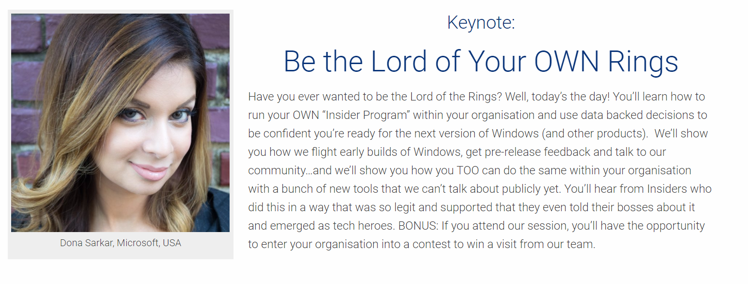"Join Dona Sarkar during her keynote ""Be the Lord of Your OWN Rings,"" featuring the global #WindowsInsiders community at the European Sharepoint, O365 and Azure conference in Copenhagen, Denmark."